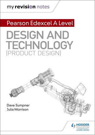 My Revision Notes: Pearson Edexcel A Level Design and Technology (Product Design)