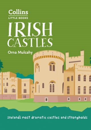 Irish Castles: Ireland's most dramatic castles and strongholds (Collins Little Books)