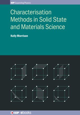 Characterisation Methods in Solid State and Materials Science