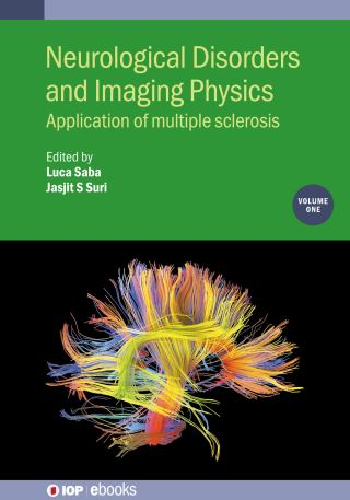 Neurological Disorders and Imaging Physics, Volume 1