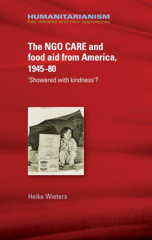 The NGO CARE and food aid from America, 1945–80