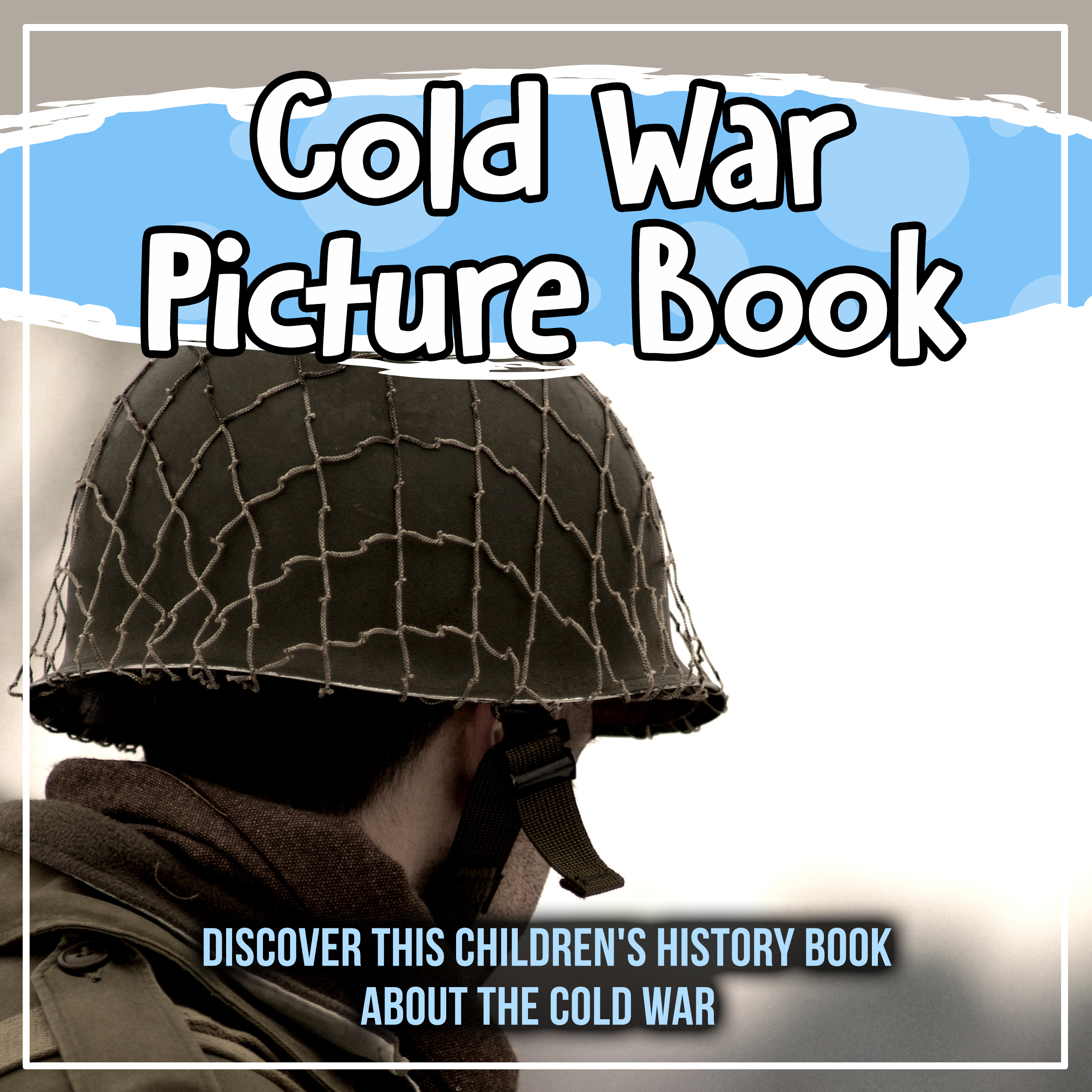 Cold War Picture Book: Discover This Children's History Book About The Cold War