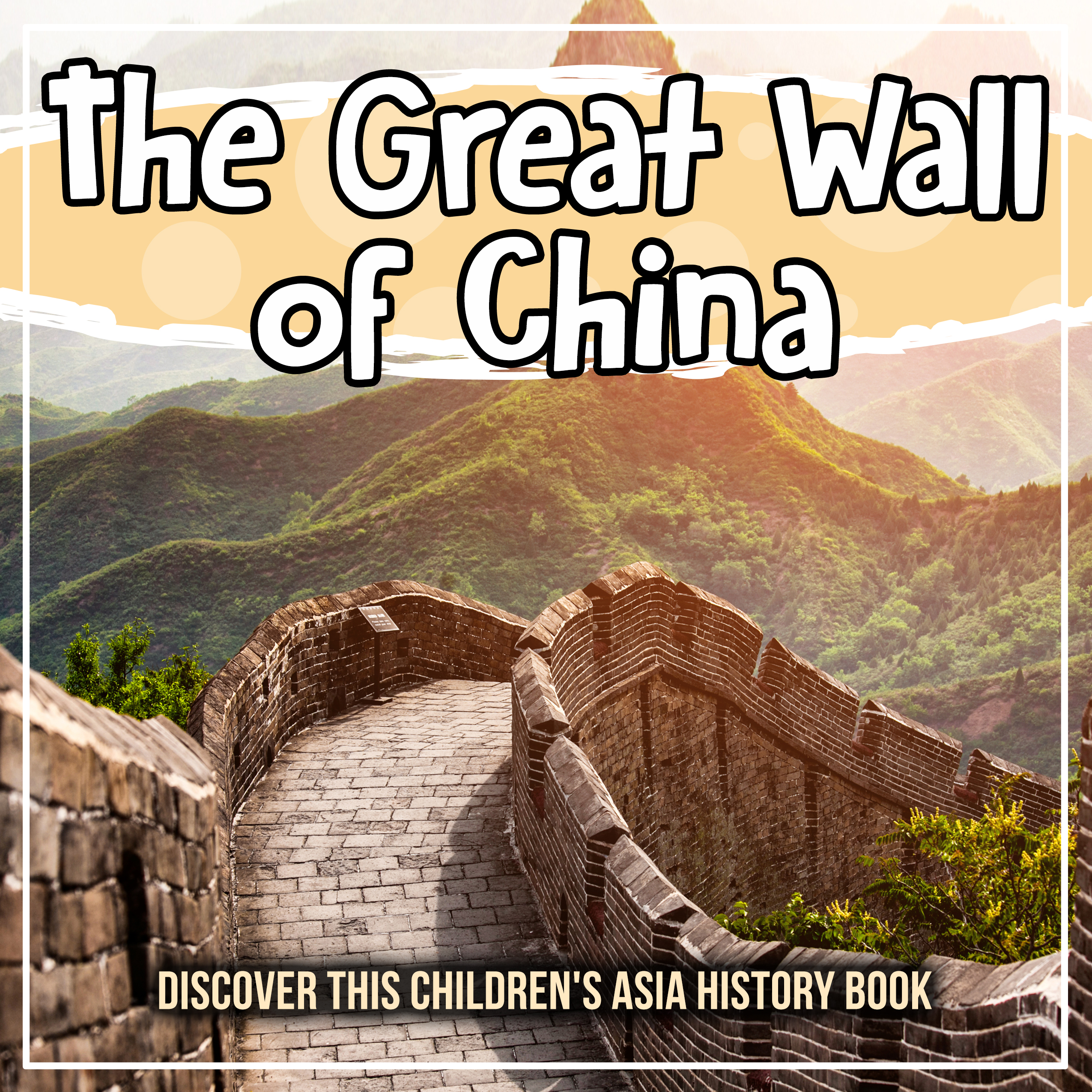 The Great Wall of China: Discover This Children's Asia History Book
