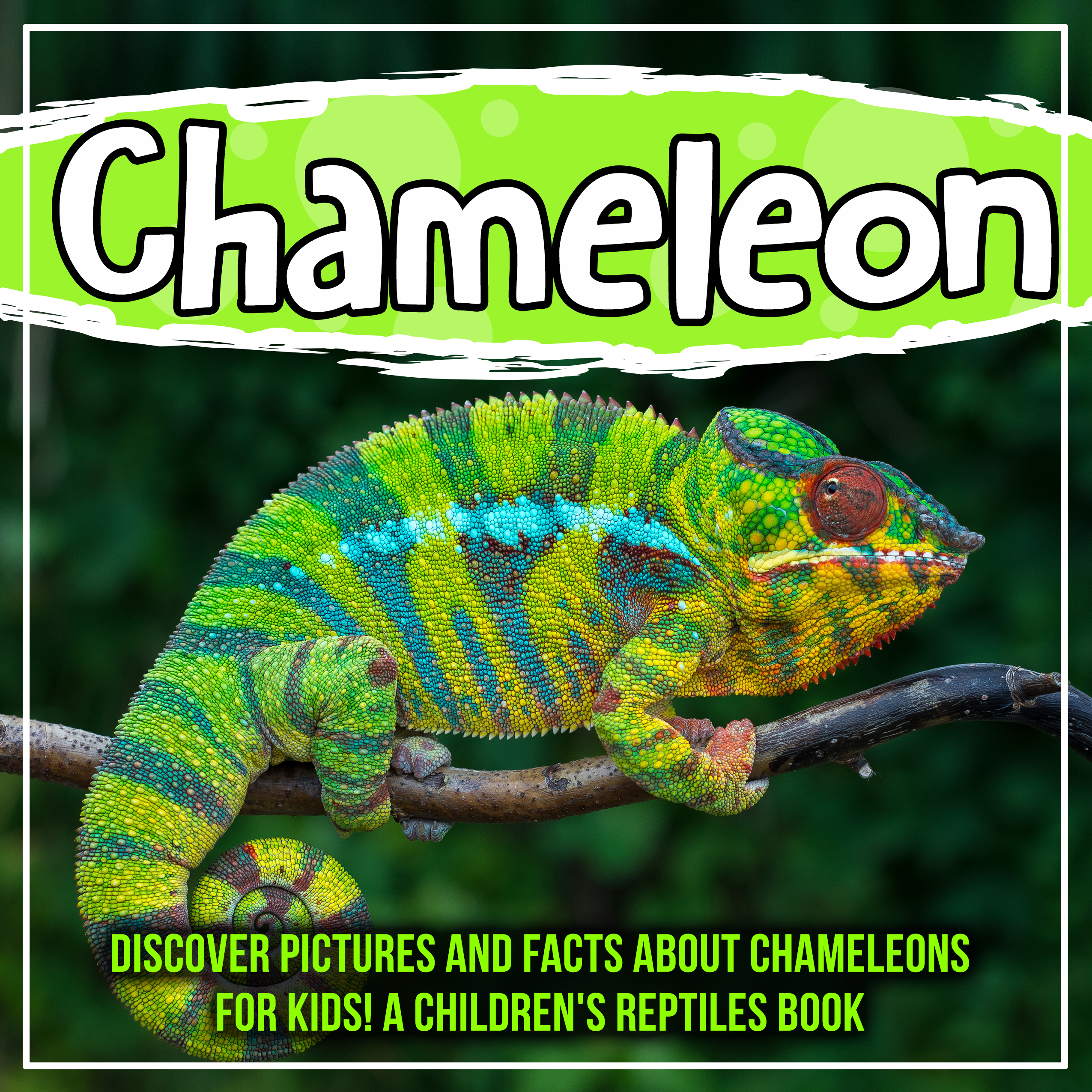 Chameleon: Discover Pictures and Facts About Cheamelons For Kids! A Children's Reptiles Book