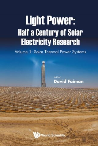 Light Power: Half A Century Of Solar Electricity Research - Volume 1: Solar Thermal Power Systems