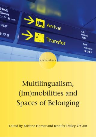 Multilingualism, (Im)mobilities and Spaces of Belonging