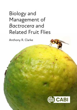 Biology and Management of <i>Bactrocera</i> and Related Fruit Flies