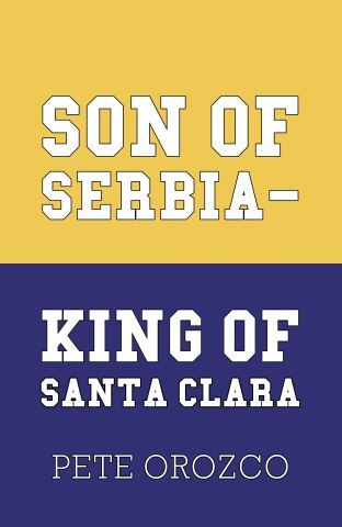 Son of Serbia - King of Santa Clara