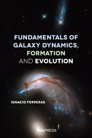 Fundamentals of Galaxy Dynamics, Formation and Evolution