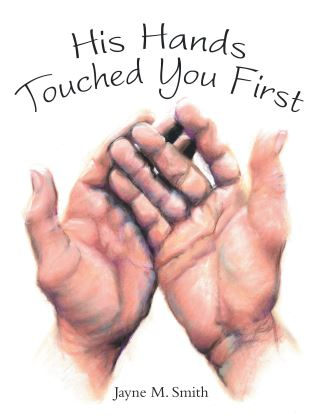 His Hands Touched You First