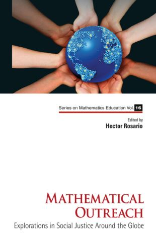 Mathematical Outreach: Explorations In Social Justice Around The Globe