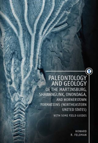 Paleontology and Geology of the Martinsburg, Shawangunk, Onondaga, and Hornerstown Formations (Northeastern United States) with Some Field Guides