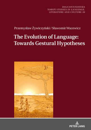 The Evolution of Language: Towards Gestural Hypotheses