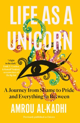 Life as a Unicorn: A Journey from Shame to Pride and Everything in Between