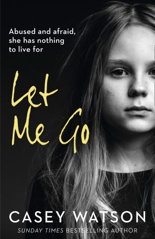Let Me Go: Abused and Afraid, She Has Nothing to Live for