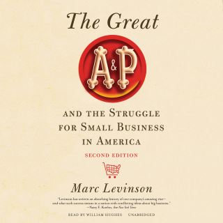 The Great A&P and the Struggle for Small Business in America, Second Edition