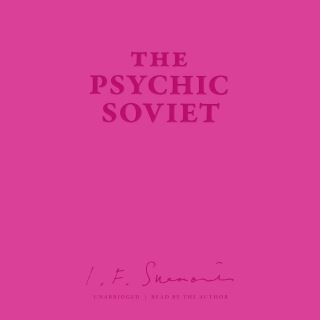 The Psychic Soviet, and Other Works