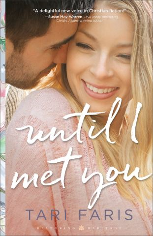 Until I Met You (Restoring Heritage Book #2)