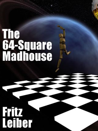 The 64-Square Madhouse