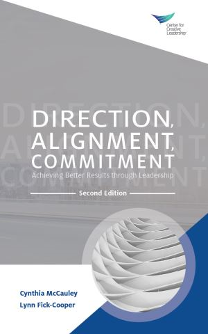 Direction, Alignment, Commitment: Achieving Better Results through Leadership, Second Edition