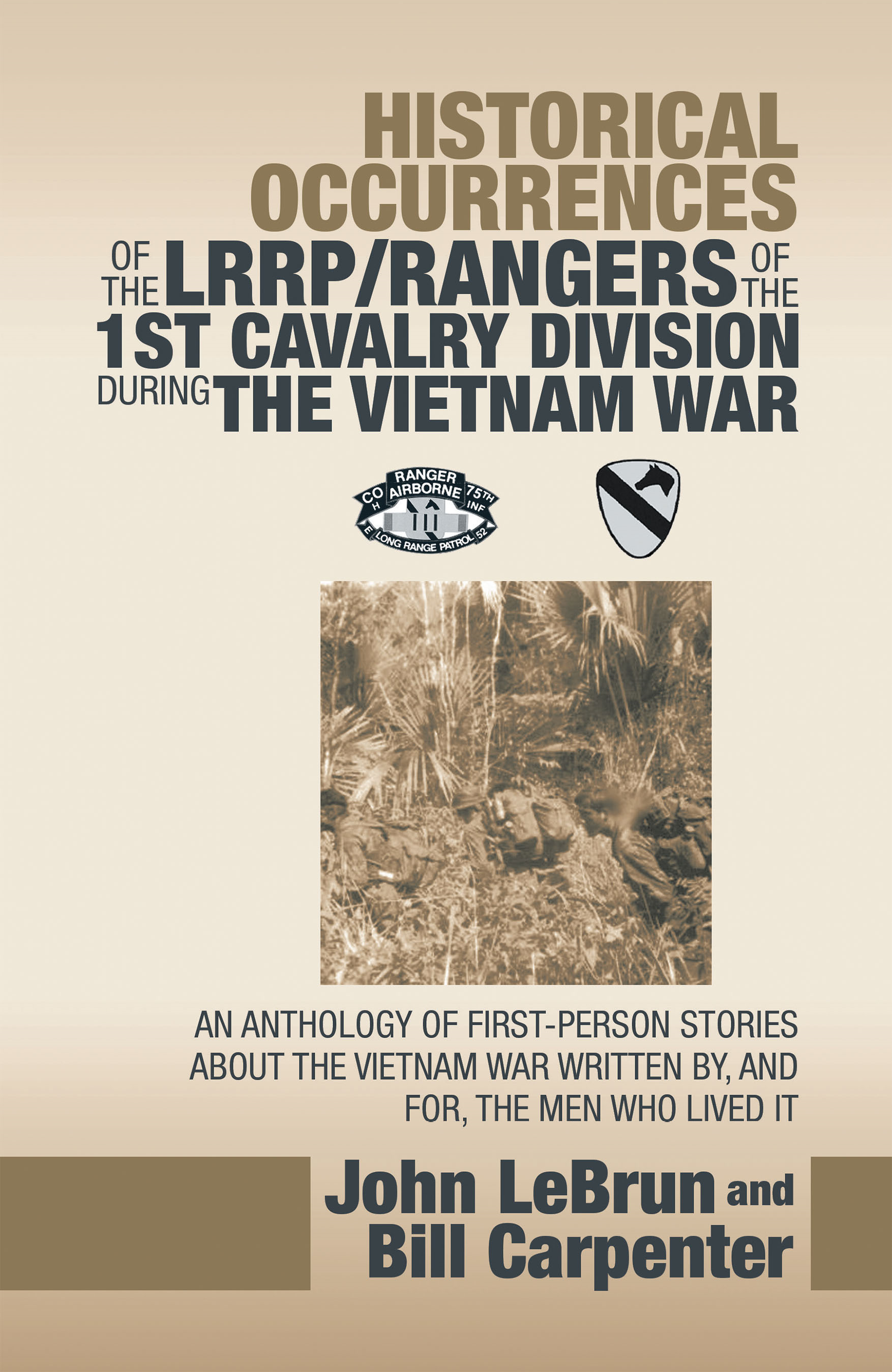 Historical Occurrences of the Lrrp/Rangers  of the 1St Cavalry Division During the Vietnam War