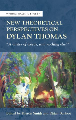 New Theoretical Perspectives on Dylan Thomas
