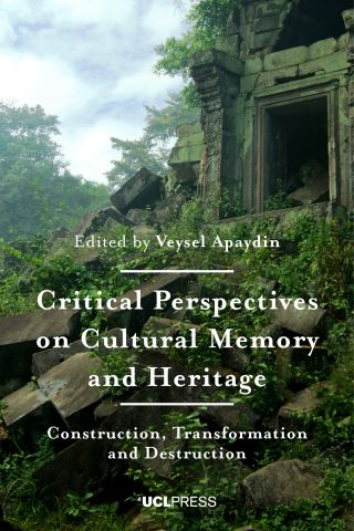 Critical Perspectives on Cultural Memory and Heritage