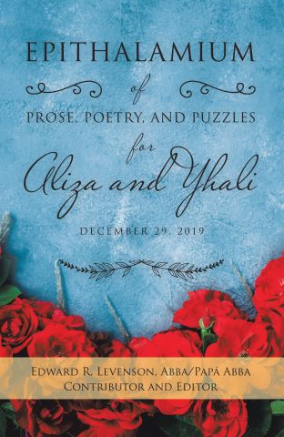 Epithalamium of  Prose, Poetry, and Puzzles for Aliza and Yhali