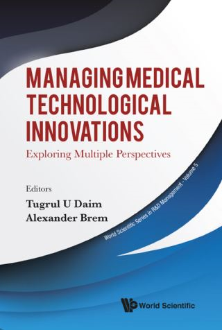 Managing Medical Technological Innovations: Exploring Multiple Perspectives