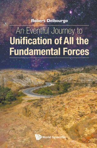 Eventful Journey To Unification Of All The Fundamental Forces, An