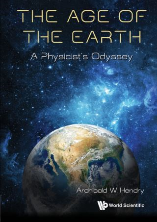 Age Of The Earth, The: A Physicist's Odyssey