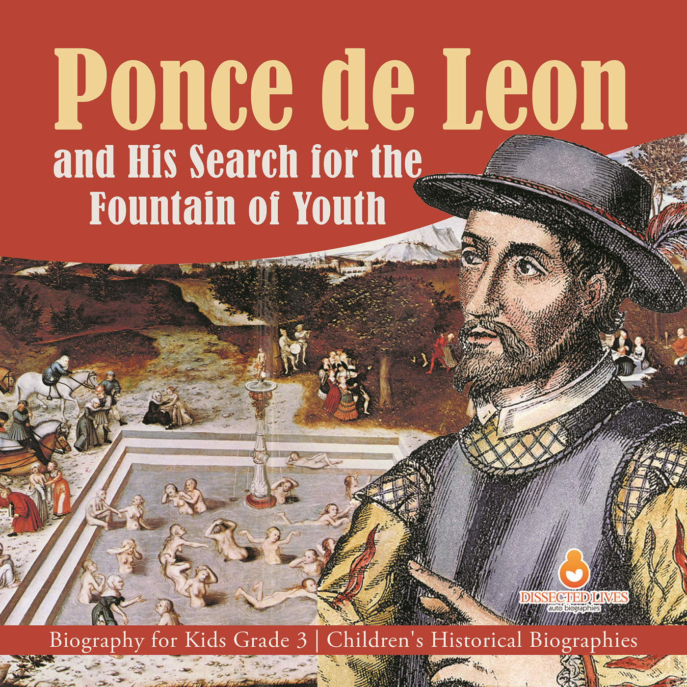 Ponce de Leon and His Search for the Fountain of Youth | Biography for Kids Grade 3 | Children's Historical Biographies