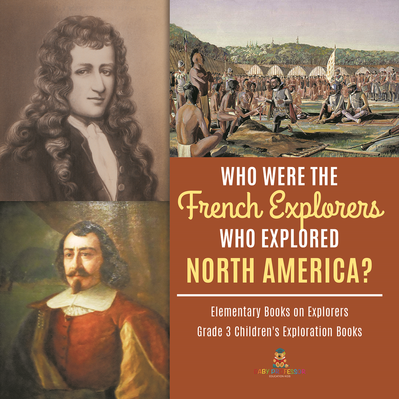 Who Were the French Explorers Who Explored North America? | Elementary Books on Explorers | Grade 3 Children's Exploration Books