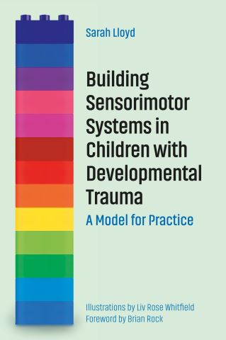 Building Sensorimotor Systems in Children with Developmental Trauma