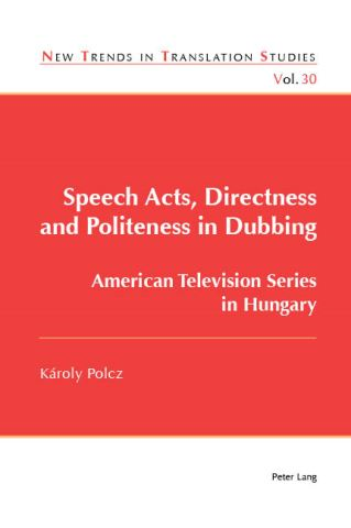 Speech Acts, Directness and Politeness in Dubbing