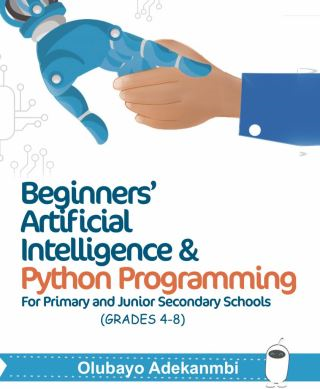 Beginners' Artificial Intelligence and Python Programming