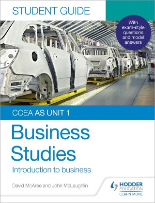 CCEA AS Unit 1 Business Studies Student Guide 1: Introduction to Business