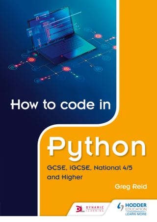 How to code in Python: GCSE, iGCSE, National 4/5 and Higher