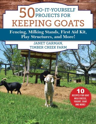 50 Do-It-Yourself Projects for Keeping Goats