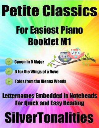 Petite Classics for Easiest Piano Booklet M1 – Canon In D Major O for the Wings of a Dove Tales from the Vienna Woods  Letternames Embedded In Noteheads for Quick and Easy Reading