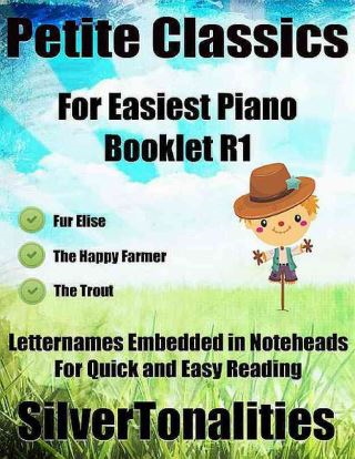 Petite Classics for Easiest Piano Booklet R1 – Fur Elise the Happy Farmer the Trout Letter Names Embedded In Noteheads for Quick and Easy Reading