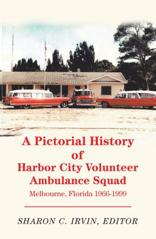 A Pictorial History of Harbor City Volunteer Ambulance Squad