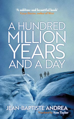A Hundred Million Years and a Day