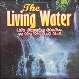 Living Water, The: Life Changing Studies on the Word of God