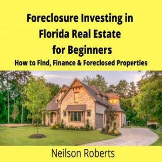 Foreclosure Investing in Florida Real Estate for Beginners