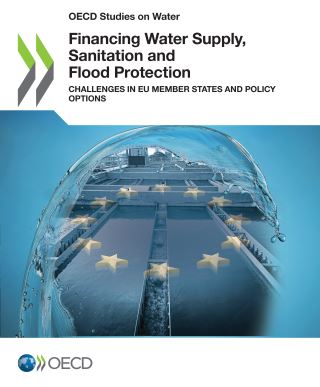 Financing Water Supply, Sanitation and Flood Protection: Challenges in EU Member States and Policy Options