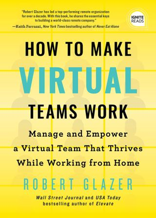 How to Make Virtual Teams Work