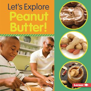 Let's Explore Peanut Butter!