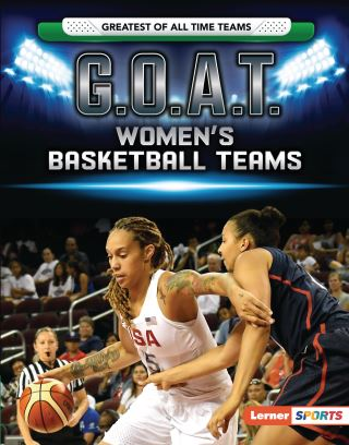 G.O.A.T. Women's Basketball Teams