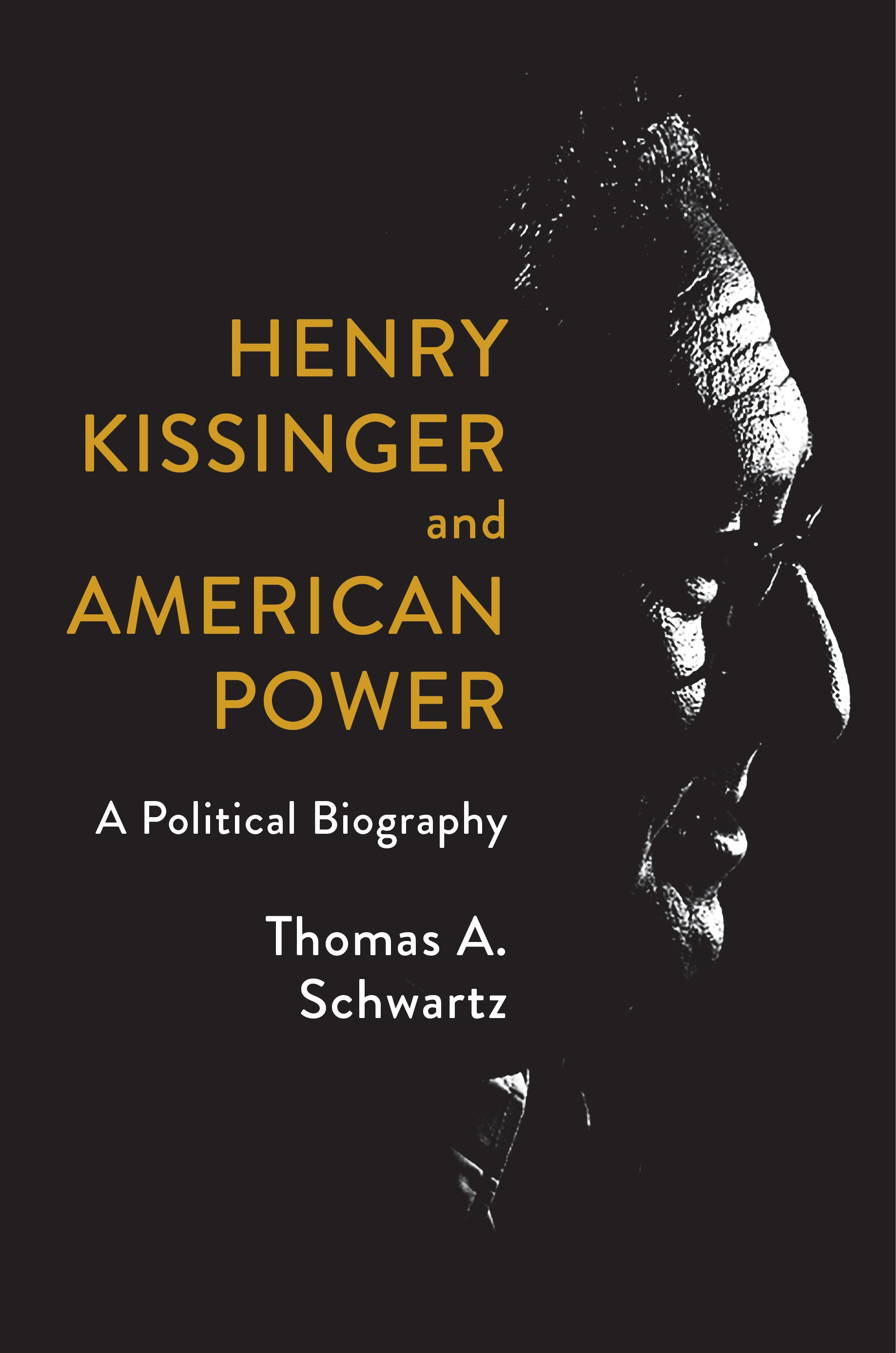 Henry Kissinger and American Power